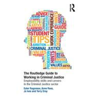 The Routledge Guide to Working in Criminal Justice: Employability Skills and Careers in the Criminal Justice Sector by Ragonese; Ester, 9780415810708