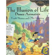 Illusion of Life : Disney Animation by Thomas, Frank; Johnston, Ollie, 9780786860708