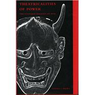 Theatricalities of Power by Brown, Steven T., 9780804740708