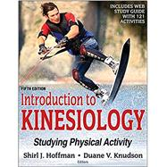 Introduction to Kinesiology 5th Edition With Web Study Guide-Loose-Leaf Edition by Shirl Hoffman; Duane Knudson, 9781492560708