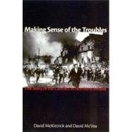 Making Sense of the Troubles by McKittrick, David, 9781561310708