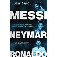 Messi, Neymar, Ronaldo by Caioli, Luca, 9781906850708
