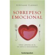 Sobrepeso emocional/ Emotional Overweight by Clerget, Stephane, 9788415870708