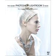 The Adobe Photoshop Lightroom 3 Book The Complete Guide for Photographers by Evening, Martin, 9780321680709