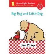 Big Dog and Little Dog by Pilkey, Dav, 9780544430709
