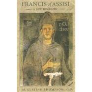 Francis of Assisi by Thompson, Augustine, 9780801450709