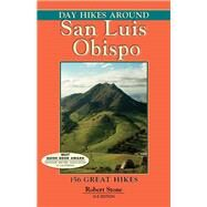 Day Hikes Around San Luis Obispo 156 Great Hikes by Stone, Robert, 9781573420709