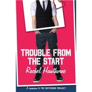 Trouble from the Start by Hawthorne, Rachel, 9780062330710
