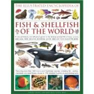 The Illustrated Encyclopedia of Fish & Shellfish of the World by Gilpin, Daniel, 9780754820710