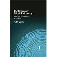 Contemporary British Philosophy: Personal Statements    Third Series by Lewis, H D, 9781138870710