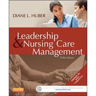 Leadership and Nursing Care Management by Huber, Diane, Ph.D., R.N., 9781455740710