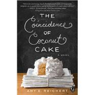 The Coincidence of Coconut Cake by Reichert, Amy E., 9781501100710
