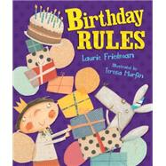 Birthday Rules by Friedman, Laurie B.; Murfin, Teresa, 9780761360711