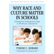 Why Race and Culture Matter in Schools by Howard, Tyrone C., 9780807750711