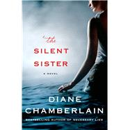 The Silent Sister A Novel by Chamberlain, Diane, 9781250010711
