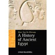 A History of Ancient Egypt by Van De Mieroop, Marc, 9781405160711