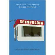 Seinfeldia by Armstrong, Jennifer Keishin, 9781410490711