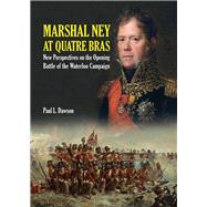Marshal Ney at Quatre Bras by Dawson, Paul L., 9781526700711