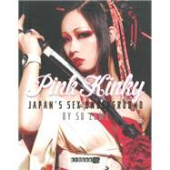 Pink Kinky: Japan's Sex Underground by Zume, Su; Vun, Justin; Lum, Cory, 9789881250711
