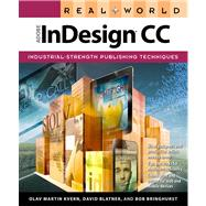 Real World Adobe InDesign CC by Kvern, Olav Martin; Blatner, David; Bringhurst, Bob, 9780321930712