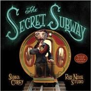 The Secret Subway by Corey, Shana; Red Nose Studio, 9780375870712