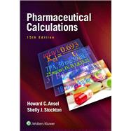 Pharmaceutical Calculations by Ansel, Howard C.; Stockton, Shelly Janet Prince, 9781496300713