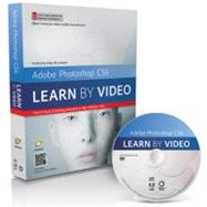 Adobe Photoshop CS6 : Learn by Video - Core Training in Visual Communication by McCathran, Kelly; video2brain, 9780321840714