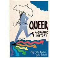 Queer: A Graphic History by Barker, Meg-John; Scheele, Julia, 9781785780714