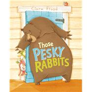 Those Pesky Rabbits by Flood, Ciara, 9781499800715