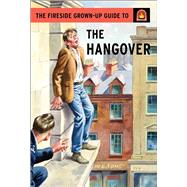 The Fireside Grown-up Guide to the Hangover by Hazeley, Jason; Morris, Joel, 9781501150715