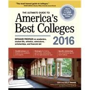 The Ultimate Guide to America's Best Colleges 2016 by Tanabe, Gen; Tanabe, Kelly, 9781617600715