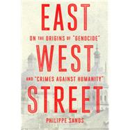 East West Street by Sands, Philippe, 9780385350716