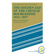 The Golden Age of the Chinese Bourgeoisie 1911–1937 by Marie-Claire Bergère, 9780521110716
