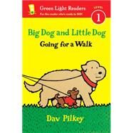 Big Dog and Little Dog Going for a Walk by Pilkey, Dav, 9780544430716
