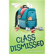 Class Dismissed by Woodrow, Allan, 9780545800716