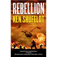 Rebellion by Shufeldt, Ken, 9780765370716