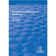 Scotland: the Challenge of Devolution 9781138740716N