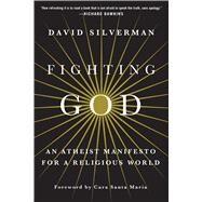 Fighting God by Silverman, David, 9781250130716