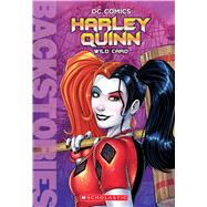 Harley Quinn: Wild Card (Backstories) by Marsham, Liz; DC Comics, 9781338030716