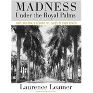 Madness Under the Royal Palms: Love and Death Behind the Gates of Palm Beach at Biggerbooks.com