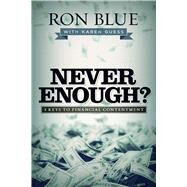 Never Enough? 3 Keys to Financial Contentment by Blue, Ron; Guess, Karen, 9781433690716