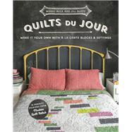 Quilts du Jour Make It Your Own with á la Carte Blocks & Settings by Buck, Marny; Guffy, Jill, 9781617450716