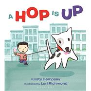 A Hop Is Up by Dempsey, Kristy; Richmond, Lori, 9781681190716