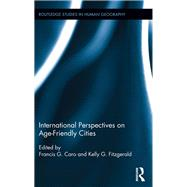 International Perspectives on Age-friendly Cities by Fitzgerald; Kelly G., 9780415720717