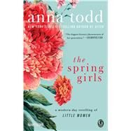 The Spring Girls A Modern-Day Retelling of Little Women by Todd, Anna, 9781501130717