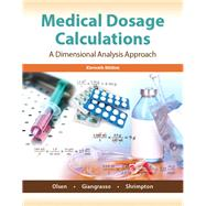 Medical Dosage Calculations by Olsen, June L., Emeritus, RN, MS; Giangrasso, Anthony P; Shrimpton, Dolores, 9780133940718