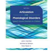 Articulation and Phonological Disorders Speech Sound Disorders in Children by Bernthal, John E.; Bankson, Nicholas W.; Flipsen, Peter, Jr., 9780134170718