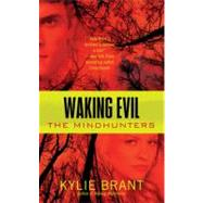 Waking Evil by Brant, Kylie, 9780425230718