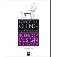 Interior Design Illustrated by Ching, Francis D. K.; Binggeli, Corky, 9781118090718