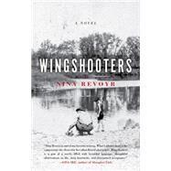 Wingshooters by Revoyr, Nina, 9781936070718